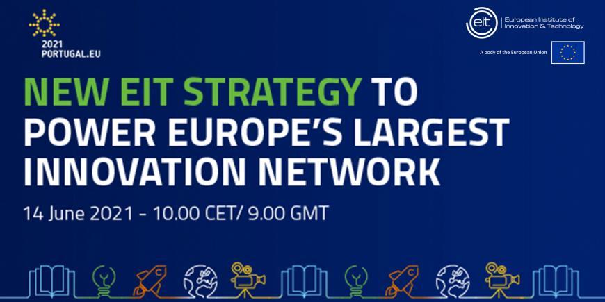 Το Ευρωπαϊκό Ινστιτούτο Καινοτομίας και Τεχνολογίας (ΕΙΤ) εγκαινιάζει τη νέα στρατηγική για την επταετία 2021-2027